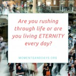 Living Eternity Everyday