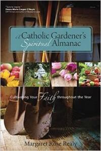 A Catholic Gardner's Spiritual Almanac