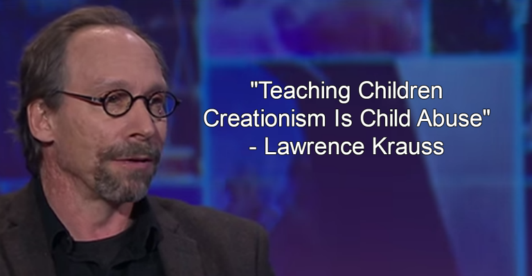 """Lawrence Krauss, Influential Physicist and Atheist, on """"Creationism"""" as """"Child Abuse"""""""