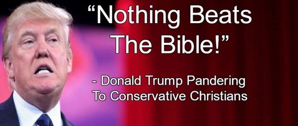 Trump Praises The Bible In Hopes Of Hustling Gullible Christians