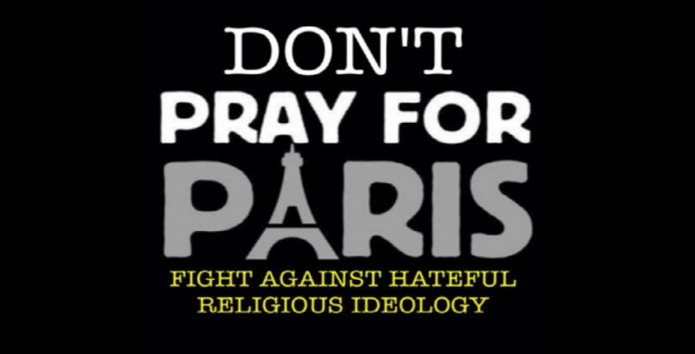don t pray for paris reject religious extremism michael stone