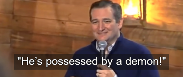 'He's Possessed By A Demon': Exorcism On Ted Cruz Fails