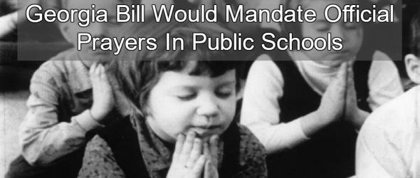 Georgia Bill Calls For State-Sanctioned Prayer In Public School