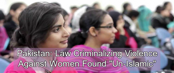 Pakistan: Law Criminalizing Violence Against Women Declared 'Un-Islamic'