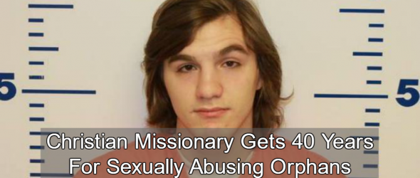 Christian Missionary Gets 40 Years For Sexually Abusing Orphans