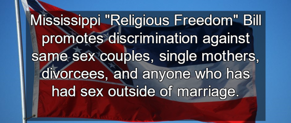 Mississippi Anti-LGBT 'Religious Freedom' Bill Worst In Nation