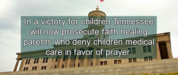 Tennessee Repeals Protections For Faith Healing Parents