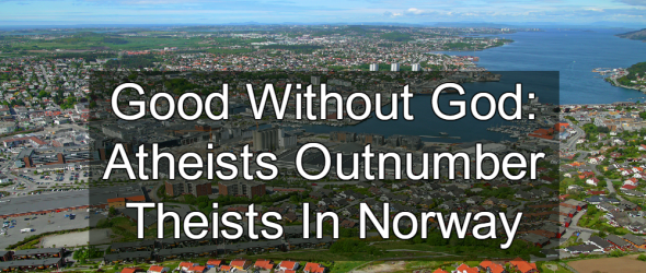 Good Without God: Atheists Outnumber Theists In Norway