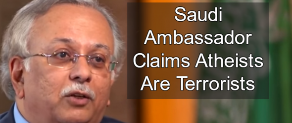 Watch: Saudi Ambassador Claims Atheists Are Terrorists