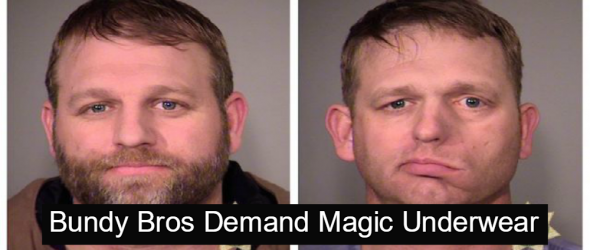 Bundy Bros Demand Magic Underwear And Guns