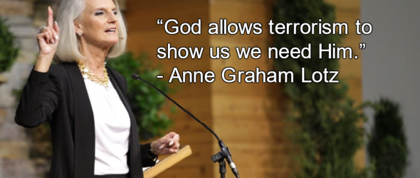 Anne Graham Lotz: God Is A Terrorist