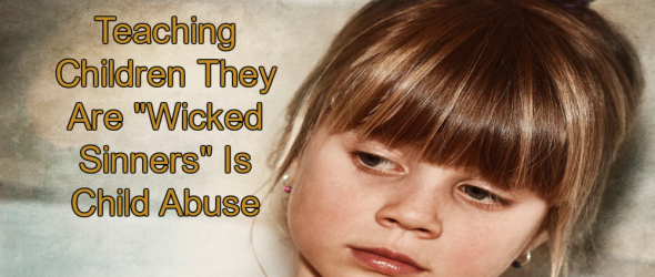 Christian Parenting Expert: Teach Children They Are 'Wicked Sinners'