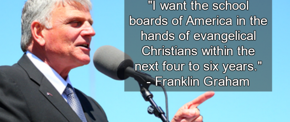 Franklin Graham: School Boards Must Be Run by Evangelical Christians
