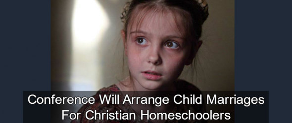 Conference Will Arrange Child Marriages For Christian Homeschoolers