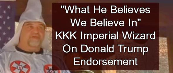 KKK Imperial Wizard Endorses Donald Trump