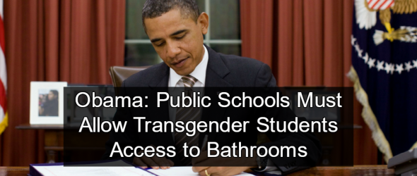 Obama: Schools Must Allow Trans Students Access To Bathrooms