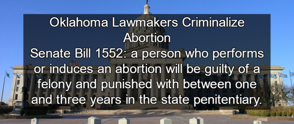 Oklahoma Lawmakers Criminalize Abortion