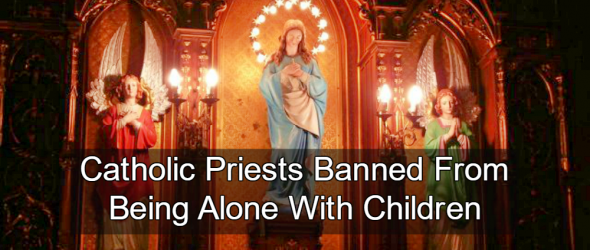 Montreal Catholic Church Forbids Priests From Being Alone With Children