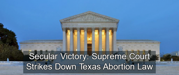 Victory: Supreme Court Strikes Down Texas Abortion Law
