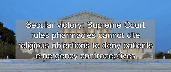 Supreme Court: Pharmacies Cannot Cite Religion To Deny Medication