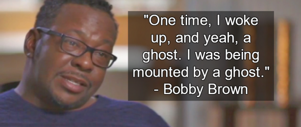 Bobby Brown Claims He Had Sex With A Ghost