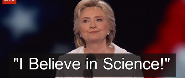 Hillary Clinton: 'I Believe In Science!'