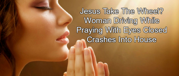 Florida Woman Crashes Into Home After Closing Eyes To Pray While Driving