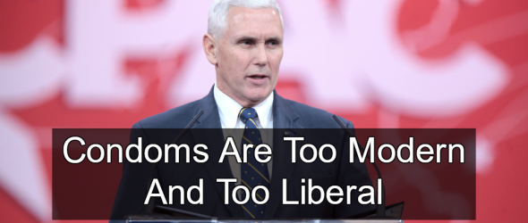 Mike Pence: Condoms Are Too Modern
