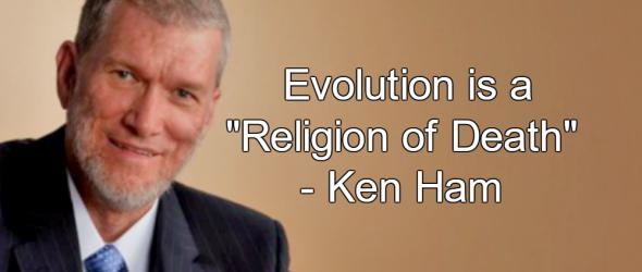 Ken Ham Calls Evolution 'Religion Of Death'