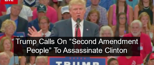 Trump Suggests Clinton Should be Assassinated