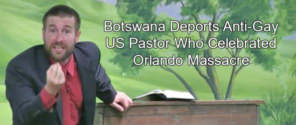 Botswana Deports Christian Hate Pastor Steven Anderson