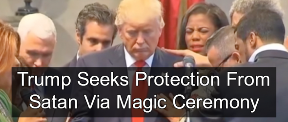 Trump Seeks Protection From 'Satanic Attack'
