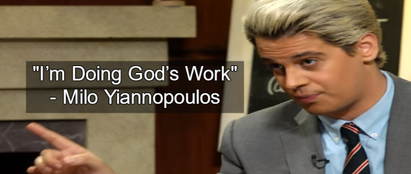 Milo Yiannopoulos: 'I'm Doing God's Work'