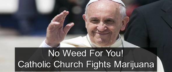 Catholic Church Spends Big Money Fighting Marijuana Legalization