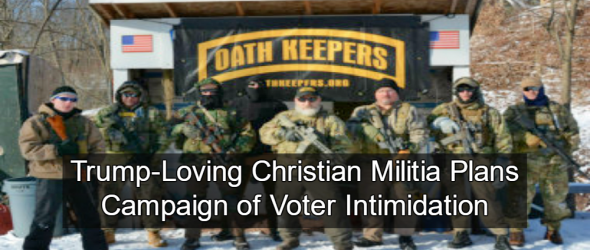 Dangerous Christian Militia Promises To Patrol Polls On Election Day