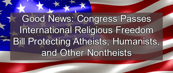 Congress Passes Bill Protecting Atheists, Humanists, and Other Freethinkers