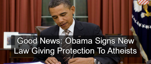 Obama Signs New Law Giving Protection To Atheists