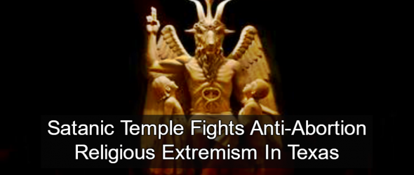 Satanic Temple Fights Texas Fetal Burial Rule