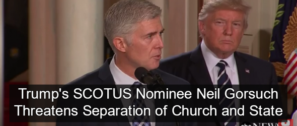Gorsuch Threatens Separation of Church and State
