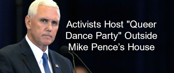 Activists Host 'Queer Dance Party' Outside Mike Pence's House