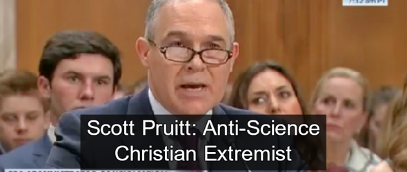 Trump's EPA Pick: Anti-Science Christian Extremist