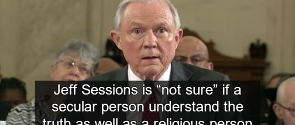 Sessions 'Not Sure' If Secular Americans Understand Truth