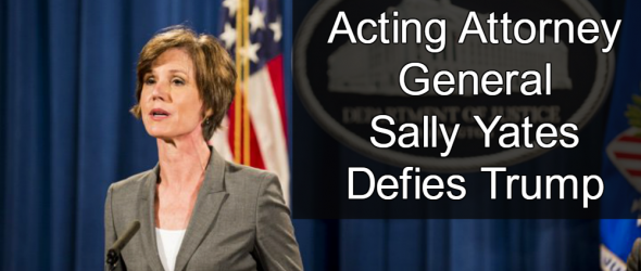 Acting Attorney General Refuses To Defend Trump's Muslim Ban