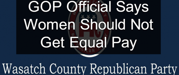 GOP Official: Women Should Not Get Equal Pay For Equal Work