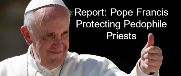 Report: Pope Francis Refuses To Punish Pedophile Priests