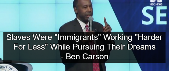 Ben Carson Says Slaves Were 'Immigrants'