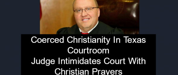 Texas Judge Sued For Coerced Christianity In The Courtroom