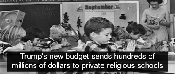 Trump Budget Gives $250 Million For Private (Mostly Religious) Schools