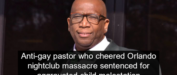 Pastor Who Celebrated Orlando Massacre Gets 35 Years For Child Molestation