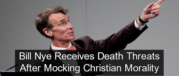 Bill Nye Receives Death Threats After Mocking Christian Morality